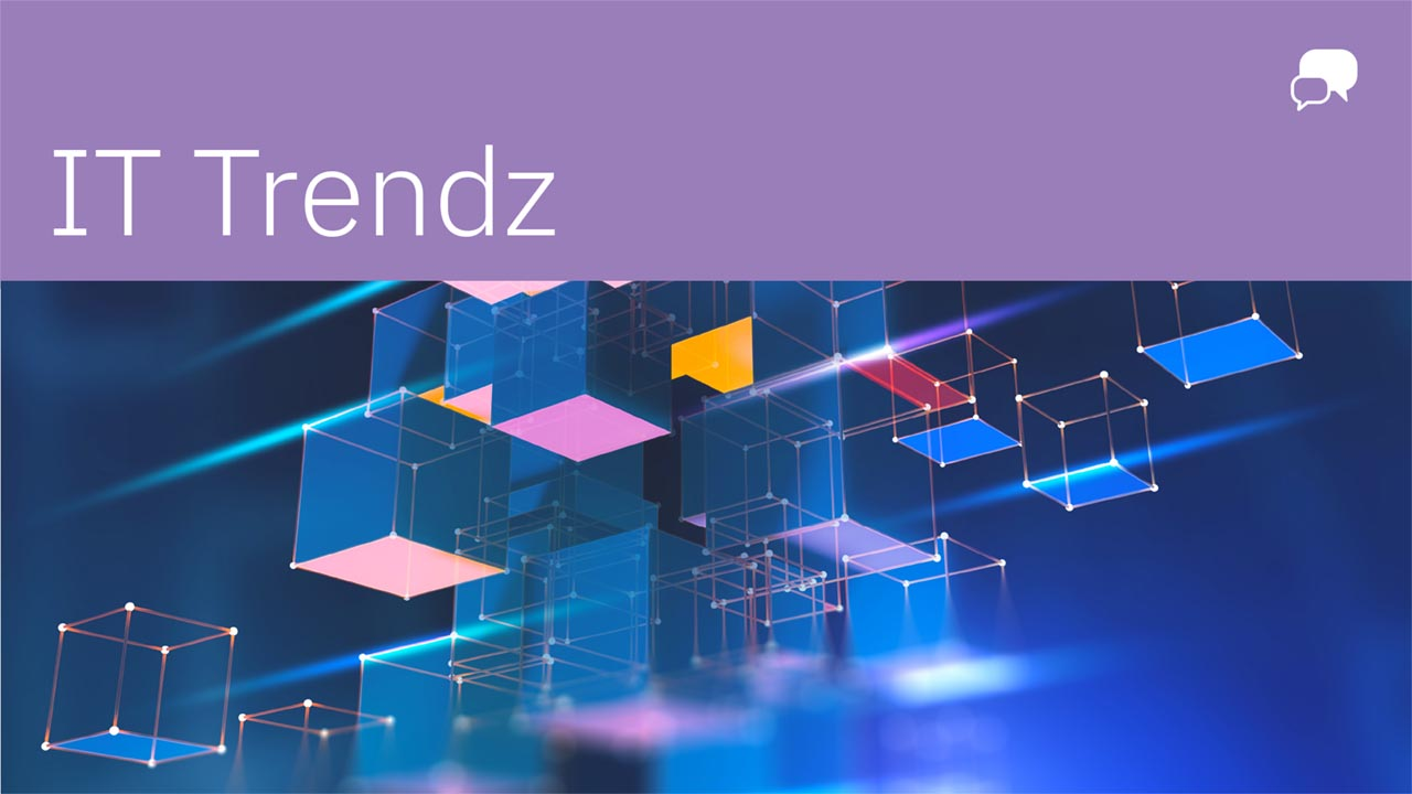 """IT Trendz"" in white against a purple banner, white chat bubble in righthand corner, with connected cubes against a blue background below."