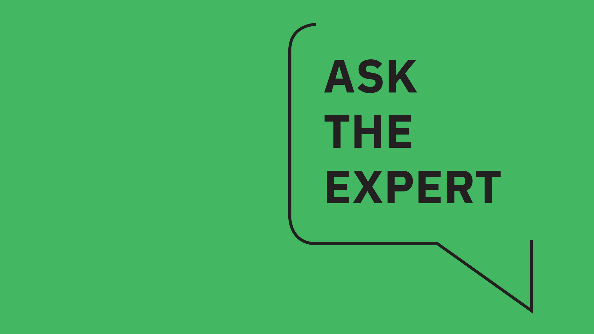 "Green background with black text saying ""Ask the Expert"""